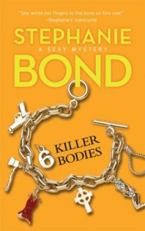 6 Killer Bodies - Stephanie Bond