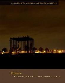 Powers: Religion as a Social and Spiritual Force - Jan Willem Van Henten, Meerten B. Ter Borg