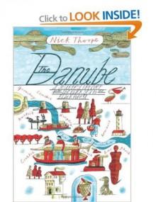 Up the Danube - Nick Thorpe