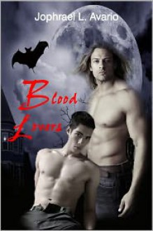 Blood Lovers - Jophrael L. Avario