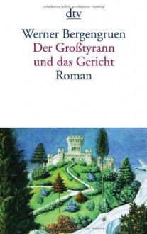 Der Großtyrann und das Gericht - Werner Bergengruen
