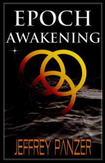 Epoch Awakening (Epoch, #1) - Jeffrey Panzer