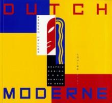 Dutch Moderne: Graphic Design from deStijl to Deco - Steven Heller, Louise Fili