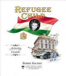 Refugee Child Activity Guide - Bobbie Kalman