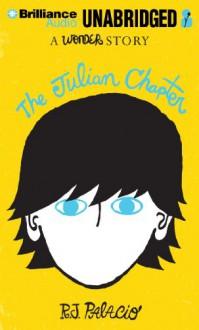The Julian Chapter: A Wonder Story - R. J. Palacio