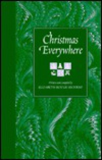 Christmas Everywhere: A Book of Christmas Customs of Many Lands - E.H. Sechrist