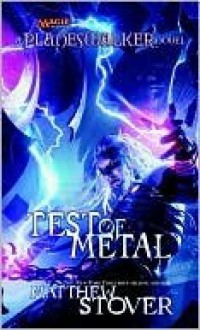 Test of Metal - Matthew Woodring Stover