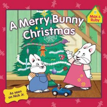 A Merry Bunny Christmas - Rosemary Wells, Unknown