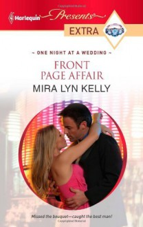 Front Page Affair (Harlequin Presents Extra) - Mira Lyn Kelly