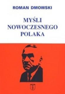 Myśli nowoczesnego Polaka - Roman Dmowski