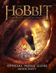 The Hobbit: The Desolation Of Smaug - Official Movie Guide - J.R.R. Tolkien