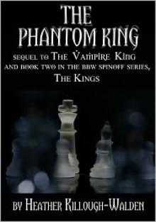 The Phantom King - Heather Killough-Walden