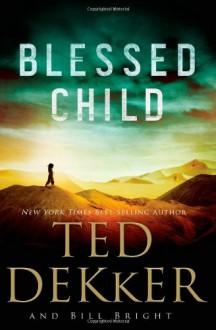 Blessed Child - Ted Dekker, Bill Bright