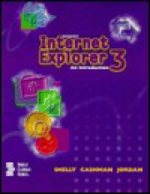 Microsoft Internet Explorer 3: An Introduction - Gary B. Shelly, Thomas J. Cashman, Kurt A. Jordan