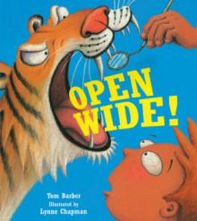 Open Wide! - Tom Barber, Lynne Chapman