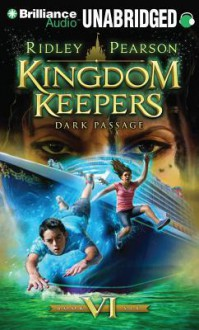 Kingdom Keepers VI: Dark Passage - Ridley Pearson, MacLeod Andrews