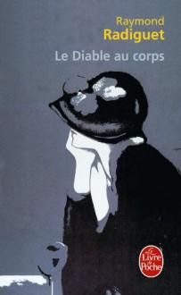 Diable Au Corps, Le (Le Livre De Poche) (French Edition) - Raymond Radiguet