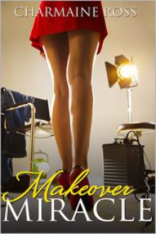 Makeover Miracle - Charmaine Ross