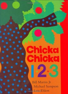 Chicka Chicka 1, 2, 3 - Bill Martin Jr.,Michael Sampson,Lois Ehlert