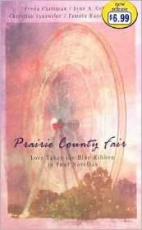 Prairie County Fair - Freda Chrisman, Lynn A. Coleman, Christine Lynxwiler, Tamela Hancock Murray