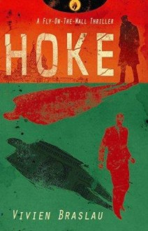 Hoke (A Fly-On-The-Wall Thriller, #1) - Vivien Braslau