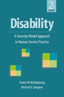 Disability: A Diversity Model Approach in Human Service Practice - Romel W. Mackelprang, Richard O. Salsgiver