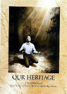 Our Heritage: A Brief History of the LDS Church - The Church of Jesus Christ of Latter-day Saints