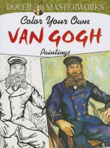 Dover Masterworks: Color Your Own Van Gogh Paintings - Marty Noble