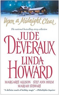 Upon a Midnight Clear: The Teacher / Christmas Magic / Jolly Holly / If Only In My Dreams / White Out - Jude Deveraux, Linda Howard, Margaret Allison, Stef Ann Holm, Mariah Stewart