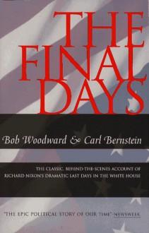 The Final Days - Carl Bernstein,Bob Woodward