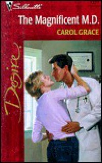 The Magnificent M.D. (Desire, 1277) - Carol Grace