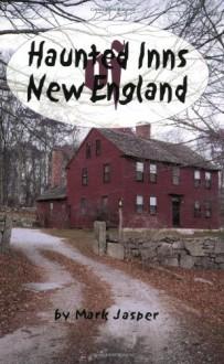 Haunted Inns of New England - Mark Jasper