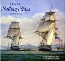Classic Sailing Ships - Kenneth Giggal, Cornelis De Vries