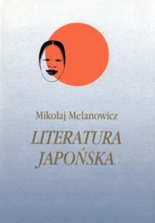 Literatura japońska (tom 3). Poezja XX wieku • Teatr XX wieku - Mikołaj Melanowicz