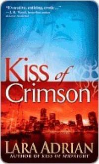 Kiss of Crimson - Lara Adrian