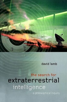 The Search for Extraterrestrial Intelligence: A Philosophical Inquiry - David Lamb