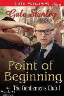 Point of Beginning (The Gentlemen's Club, #1) - Gale Stanley