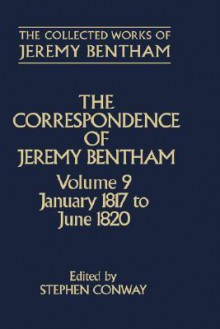 The Correspondence of Jeremy Bentham: Volume 9: January 1817 to June 1820 - Jeremy Bentham, Stephen Conway