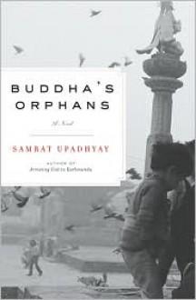 Buddha's Orphans - Samrat Upadhyay