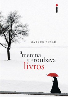 A menina que roubava livros (Portuguese Edition) - Markus Zusak