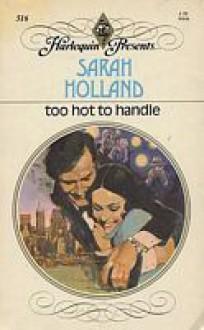 Too Hot to Handle - Sarah Holland
