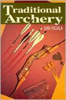 Traditional Archery - Sam Fadala