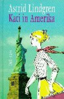 Kati in Amerika - Astrid Lindgren