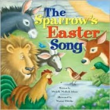 The Sparrow's Easter Song - Michelle Adams, Marion Eldridge