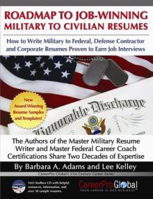 Roadmap to Job-Winning Military to Civilian Resumes - Barbara A. Adams, Lee Kelley