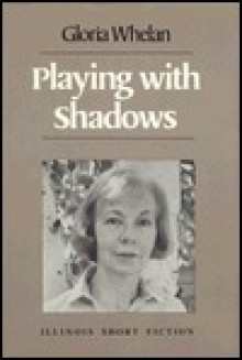 Playing with Shadows: Stories - Gloria Whelan