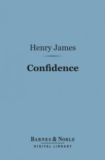 Confidence (Barnes & Noble Digital Library) - Henry James