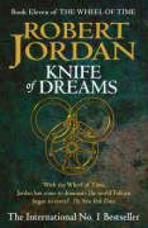 Knife of Dreams (Wheel of Time, #11) - Robert Jordan