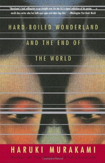 Hard-Boiled Wonderland and the End of the World - Haruki Murakami, Alfred Birnbaum
