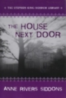 The House Next Door - Anne Rivers Siddons, Stephen King